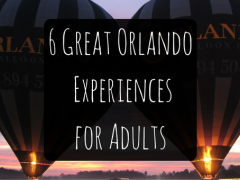 6 Great Orlando Experiences for Adults