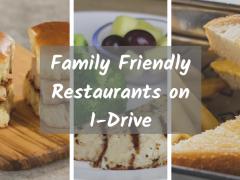family friendly restaurants on i-drive