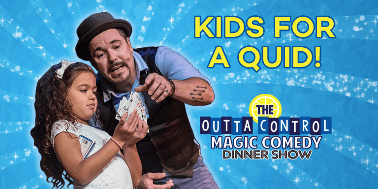 Kids for a Quid at The Outta Control Magic Comedy Dinner Show!